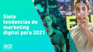 Siete tendencias de marketing digital para 2021