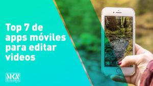 Top 7 de apps móviles para editar videos