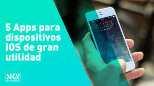 5 Apps para dispositivos iOS realmente curiosas y de utilidad