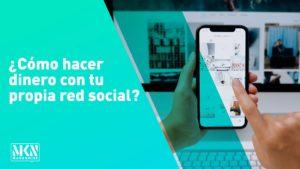 ¿Cómo hacer dinero con tu propia red social?